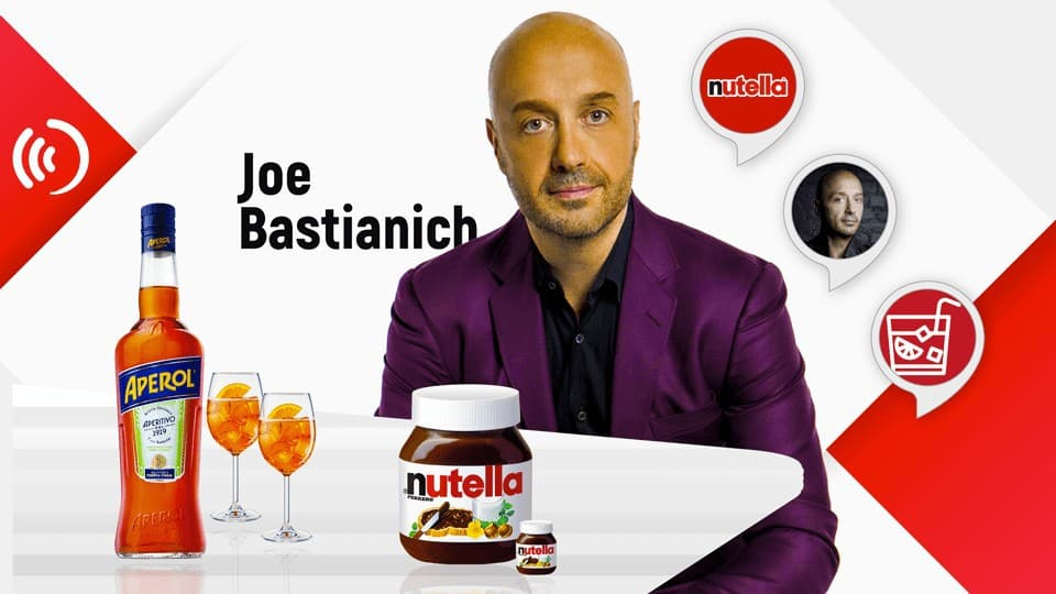 Joe Bastianich: an American entrepreneur and television personality active in the restaurant industry, the Nutella Alexa skill and the Aperol Alexa skill
