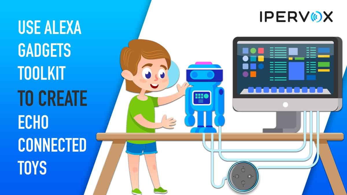 Use Alexa Gadgets Toolkit to create Echo connected toys and gadgets and a kid interacting with his toy robot as an echo connected toy