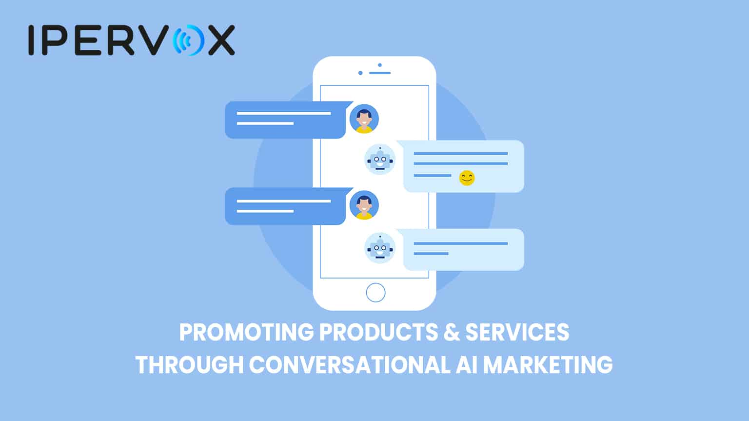 Use Conversational AI Marketing to promote your product
